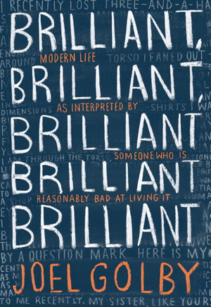 Cover art for Brilliant Brilliant Brilliant Brilliant Brilliant Modern Life as Interpreted By Someone Who Is Reasonably Bad at Livi