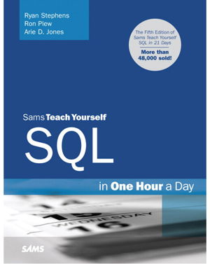 Sams Teach Yourself SQL in One Hour a Day by Ryan Stephens   Boffins