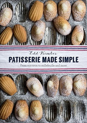 Cover art for Patisserie Made Simple: From macaron to millefeuille and more