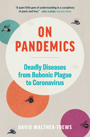 Cover art for On Pandemics; Deadly Diseases from Bubonic Plague to Coronavirus