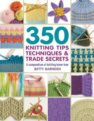 Cover art for 350 Knitting Tips, Techniques & Trade Secrets