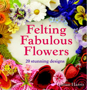 Cover art for Felting Fabulous Flowers