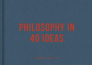 Cover art for Philosophy in 40 ideas: From Aristotle to Zhong