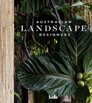 Cover art for Belle Australian Landscape Designers