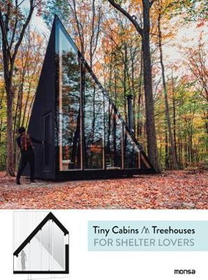 Cover art for Tiny Cabins and Tree Houses: For Shelter Lovers